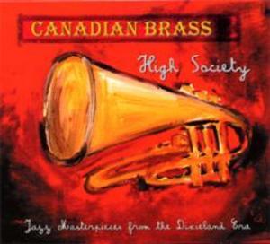 カナディアン・ブラス/ハイ・ソサエティ:ディキシーランド時代からのジャズ・マスターピース【CD】