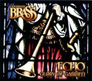 カナディアン・ブラス/エコー:ガブリエリの栄光【CD】